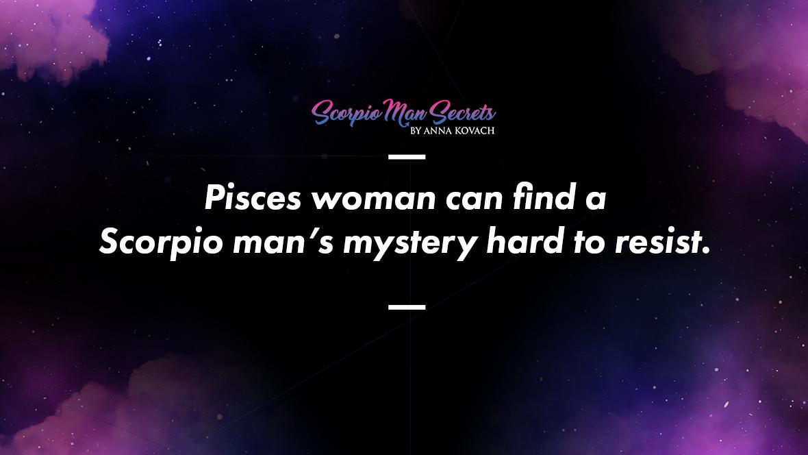 Man woman bond pisces scorpio Scorpio Man