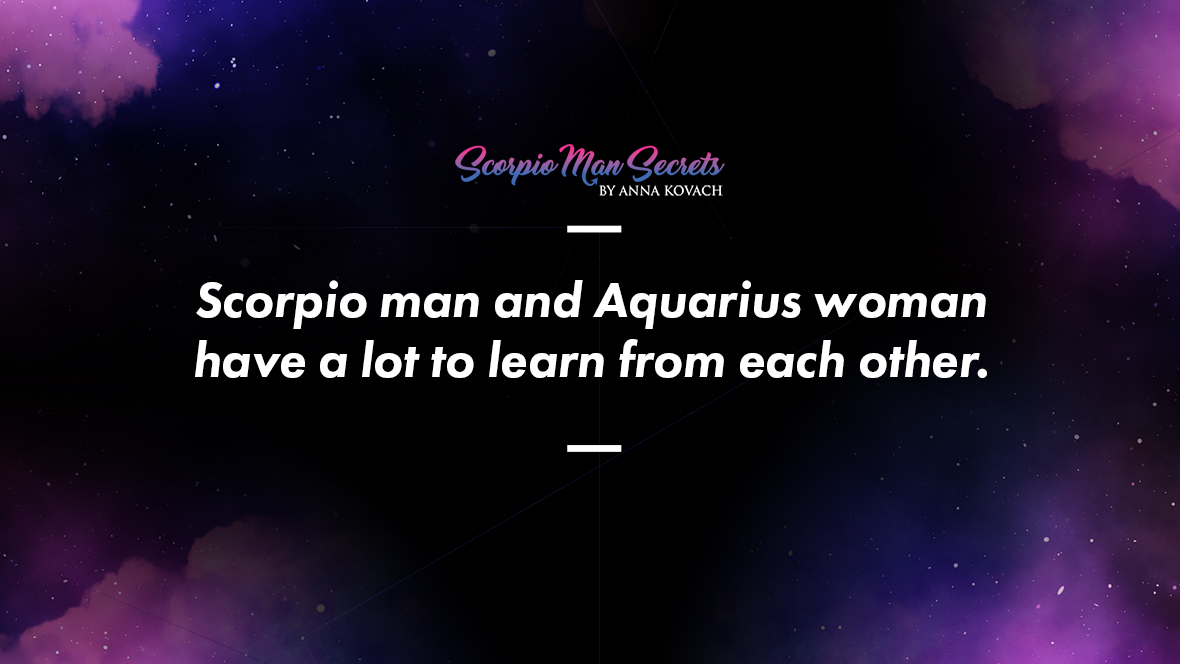 Scorpio man and Aquarius woman have a lot to learn from each other