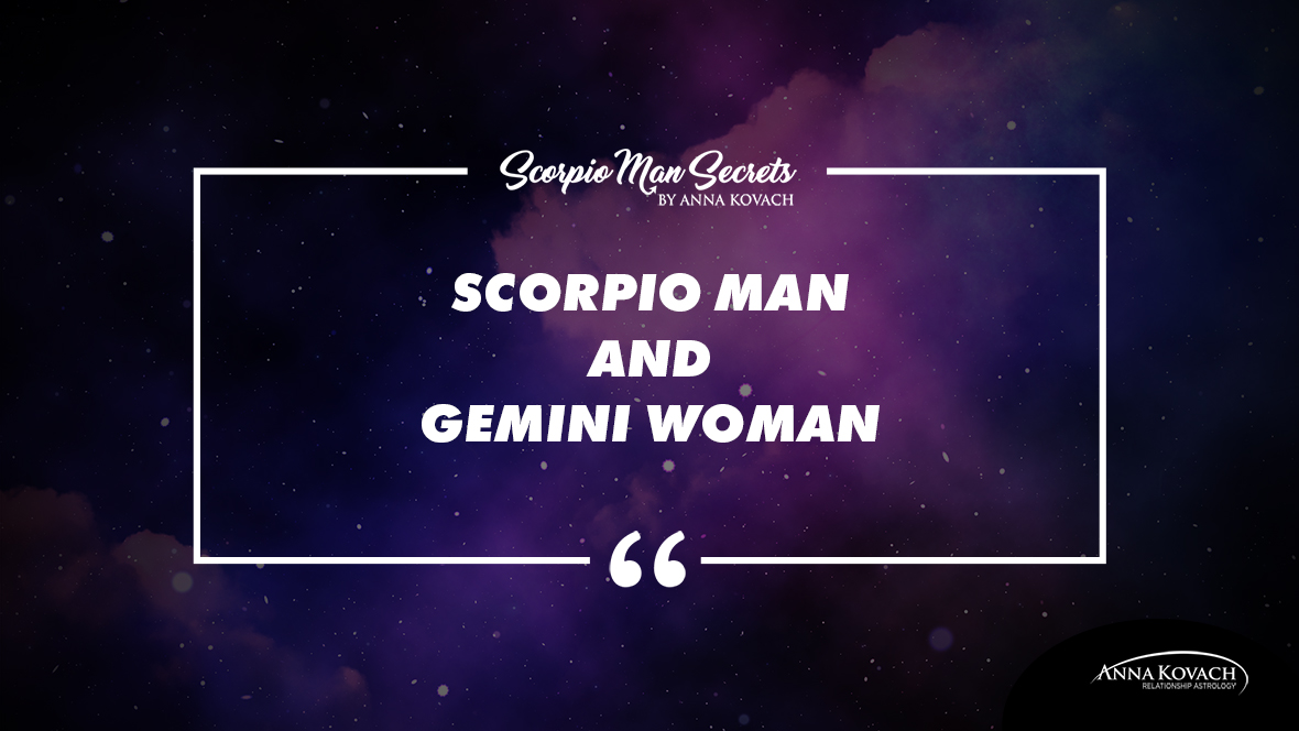 Your Match: Scorpio Man and Gemini Woman Love Compatibility