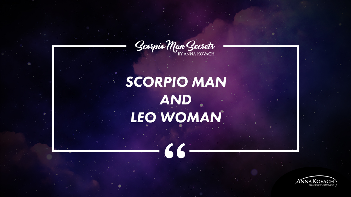Your Match: Scorpio Man and Leo Woman Love Compatibility