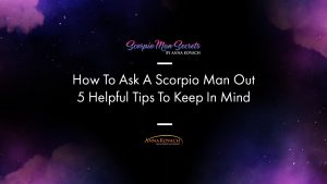 How To Ask A Scorpio Man Out