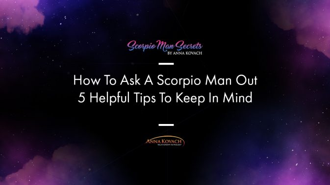 Dating a scorpio man Tipps